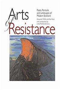 Download Arts of Resistance: Poets, Portraits and Landscapes of Modern Scotland fb2, epub