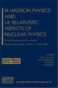 Download IX Hadron Physics and VII Relativistic Aspects of Nuclear Physics: A Joint Meeting on QCD and QGP (AIP Conference Proceedings) fb2, epub