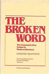 Download Broken Word: The Communication Pathos in Modern Literature (Communication and the Human Condition, V. 1) fb2, epub