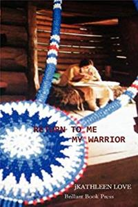 Download Return To Me, My Warrior fb2, epub