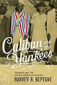 Download Caliban and the Yankees: Trinidad and the United States Occupation fb2, epub