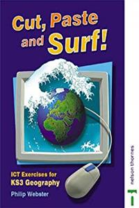 Download Cut, Paste and Surf!: ICT Exercises for Key Stage 3 Geography (Cut, Paste  Surf!) fb2, epub