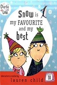 Download Snow Is My Favourite and My Best (Charlie  Lola) fb2, epub