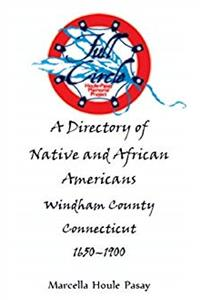 Download Full Circle: A Directory of Native and African Americans, Windham County, Connecticut, 1650-1900 fb2, epub