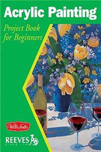 Download Acrylic Painting: Project book for beginners (WF /Reeves Getting Started) fb2, epub