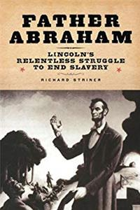 Download Father Abraham: Lincoln's Relentless Struggle to End Slavery fb2, epub