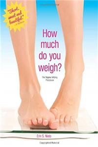 Download How Much Do You Weigh?: The Stigma-Defying Photobook fb2, epub