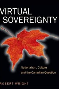 Download Virtual Sovereignty: Nationalism, Culture and the Canadian Question fb2, epub