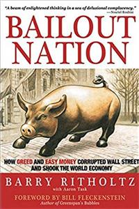Download Bailout Nation: How Greed and Easy Money Corrupted Wall Street and Shook the World Economy fb2, epub