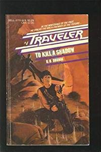 Download To Kill a Shadow (Traveler #4) fb2, epub