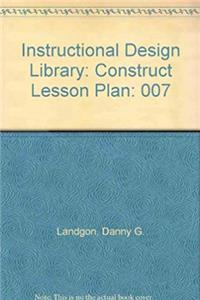 Download The Construct Lesson Plan. Improving Group Instruction (The Instructional design library 7) fb2, epub