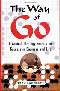 Download The Way of Go: 8 Ancient Strategy Secrets for Success in Business and Life fb2, epub