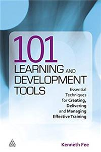 Download 101 Learning and Development Tools: Essential Techniques for Creating, Delivering and Managing Effective Training fb2, epub
