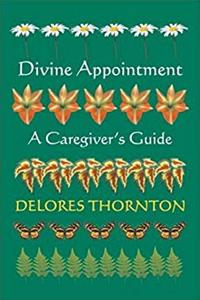 Download Divine Appointment: A Caregiver's Guide fb2, epub
