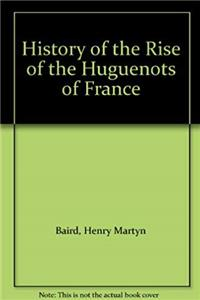 Download History of the Rise of the Huguenots of France fb2, epub