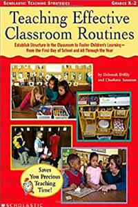 Download Teaching Effective Classroom Routines: Establish Structure in the Classroom to Foster Children's Learning—From the First Day of School and All Through the Year fb2, epub