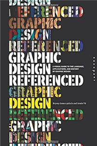 Download Graphic Design Referenced: A Visual Guide to the Language, Applications, and History of Graphic Design fb2, epub