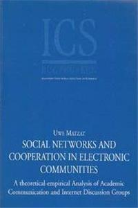 Download Social Networks and Cooperation in Electronic Communities: A Theoretical-Empirical Analysis of Academic Communication and Internet Discussion Groups fb2, epub