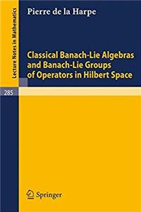 Download Classical Banach-Lie Algebras and Banach-Lie Groups of Operators in Hilbert Space (Lecture Notes in Mathematics) fb2, epub