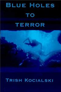 Download Blue Holes to Terror fb2, epub