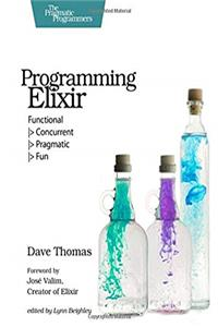 Download Programming Elixir: Functional |> Concurrent |> Pragmatic |> Fun fb2, epub