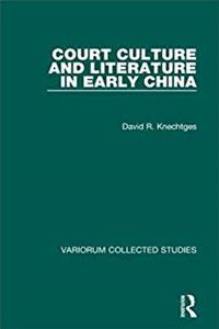 Download Court Culture and Literature in Early China (Variorum Collected Studies) fb2, epub