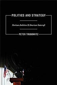 Download Politics and Strategy: Partisan Ambition and American Statecraft (Princeton Studies in International History and Politics) fb2, epub