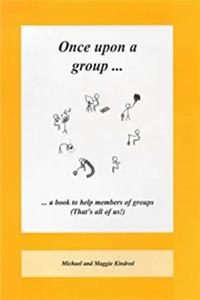 Download Once Upon a Group: A Book to Help Members of Groups (That's All of Us) fb2, epub