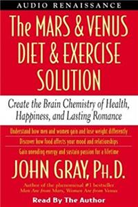 Download The Mars and Venus Diet and Exercise Solution: Create the Brain Chemistry of Health, Happiness, and Lasting Romance (Mars  Venus) fb2, epub