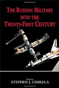 Download The Russian Military into the 21st Century (Soviet (Russian) Military Theory and Practice) fb2, epub