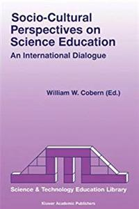 Download Socio-Cultural Perspectives on Science Education: An International Dialogue (Contemporary Trends and Issues in Science Education) fb2, epub