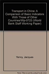 Download Transport in China: A Comparison of Basic Indicators With Those of Other Countries/Wp-0723 (World Bank Staff Working Paper) fb2, epub