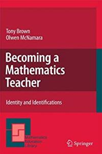 Download Becoming a Mathematics Teacher: Identity and Identifications (Mathematics Education Library) fb2, epub