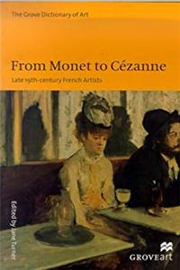 Download From Monet to Cezanne: Late 19Th-Century French Artists (Groveart) fb2, epub