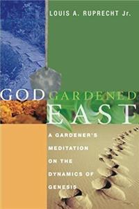 Download God Gardened East: A Gardener's Meditation on the Dynamics of Genesis fb2, epub
