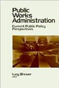Download Public Works Administration: Current Public Policy Perspectives fb2, epub