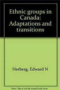 Download Ethnic groups in Canada: Adaptations and transitions fb2, epub