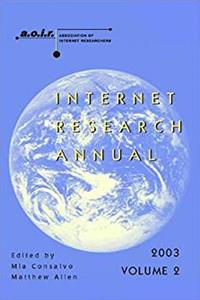 Download Internet Research Annual: Selected Papers from the Association of Internet Researchers Conference 2003, Volume 2 (Digital Formations) fb2, epub