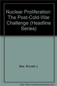 Download Nuclear Proliferation: The Post-Cold-War Challenge (Headline Series) fb2, epub