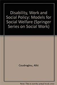 Download Disability, Work and Social Policy: Models for Social Welfare (Springer Series on Social Work) fb2, epub