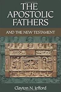 Download The Apostolic Fathers And the New Testament fb2, epub