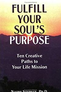 Download Fulfill Your Soul's Purpose: Ten Creative Paths to Your Life Mission fb2, epub