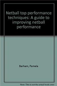Download Netball top performance techniques: A guide to improving netball performance fb2, epub