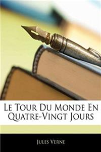 Download Le Tour Du Monde En Quatre-Vingt Jours (French Edition) fb2, epub