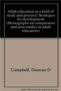 Download Adult education as a field of study and practice: Strategies for development (Monographs on comparative and area studies in adult education) fb2, epub