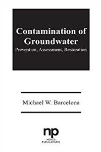 Download Contamination of Ground Water: Prevention, Assessment, Restoration (Pollution Technology Review No. 184) fb2, epub