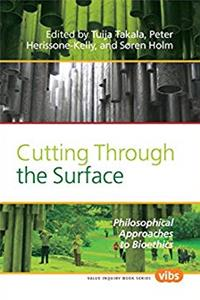 Download Cutting Through the Surface: Philosophical Approaches to Bioethics (Value Inquiry Books) fb2, epub