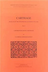 Download Carthage: Results of the Swedish Excavations 1979-1983: A Roman Bath in Carthage (Acta Instituti Romani Regni Sueciae, 4) fb2, epub