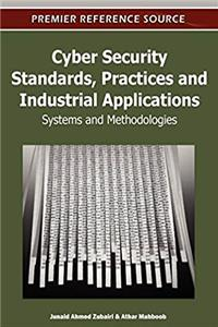 Download Cyber Security Standards, Practices and Industrial Applications: Systems and Methodologies fb2, epub