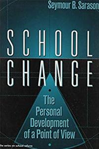 Download School Change: The Personal Development of a Point of View (The Series on School Reform) fb2, epub